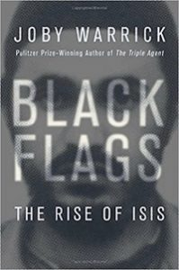 Couverture du livree Black Flags : The Rise of ISIS, par Joby Warrick - Winner of the 2016 Pulitzer Prize for Non-Fiction