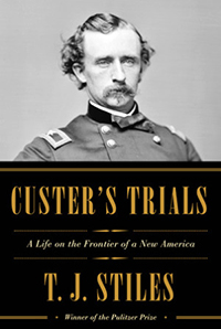 Couverture de Custer's Trials , A Life on the Frontier of a New America - T.J Stiles