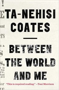 Book cover of Between The World And Me - Ta-Nehisi Coates
