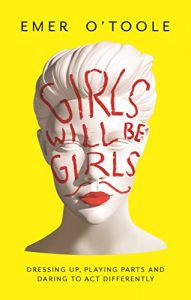 Book Cover de Girls Will Be Girls - Emer O' Toole
