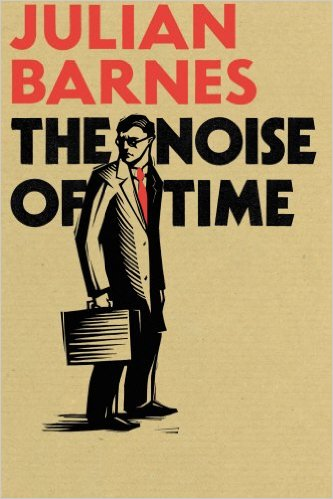 Cover of The Noise Of Time - Julian Barnes